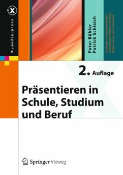 Präsentieren in Schule, Studium und Beruf - Bühler, Peter; Schlaich, Patrick