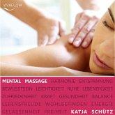 Mental Massage - Muskelentspannung, Aktivierung der Selbstheilungskräfte & Regeneration (MP3-Download)