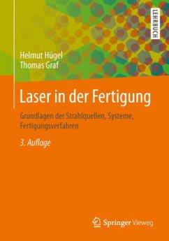Laser in der Fertigung - Hügel, Helmut; Graf, Thomas