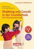 Mobbing und Gewalt in der Grundschule - ein Präventionskonzept