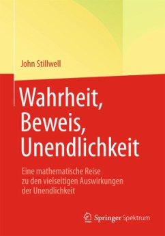 Wahrheit, Beweis, Unendlichkeit - Stillwell, John
