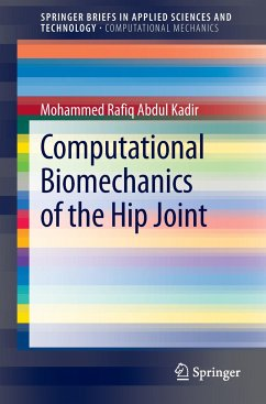 Computational Biomechanics of the Hip Joint - Abdul Kadir, Mohammed Rafiq