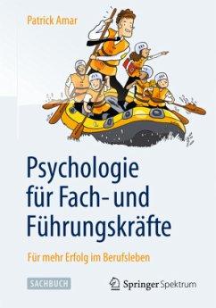 Psychologie für Fach- und Führungskräfte - Amar, Patrick