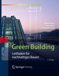 Green Building - Bauer, Michael; Mösle, Peter; Schwarz, Michael