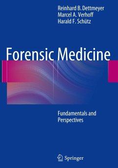 Forensic Medicine - Dettmeyer, Reinhard B.; Verhoff, Marcel; Schütz, Harald