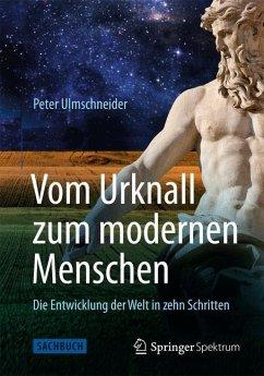 Vom Urknall zum modernen Menschen - Ulmschneider, Peter