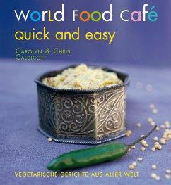 World Food Café. Quick and Easy - Caldicott, Carolyn; Caldicott, Chris