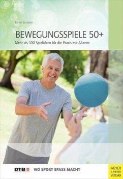 Bewegungsspiele 50+ - Schöttler, Bärbel