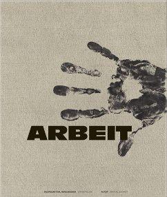 Arbeit - Bilder des wahren Lebens - Eckardt, Emanuel
