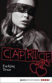 Fucking Texas / Caprice Bd.13 (eBook, ePUB)