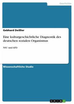 Eine kulturgeschichtliche Diagnostik des deutschen sozialen Organismus (eBook, PDF)