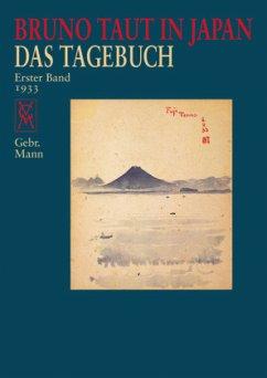 Bruno Taut in Japan - Das Tagebuch 1. Band - Taut, Bruno