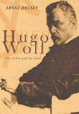Hugo Wolf - Das Leben und das Lied. Biographie
