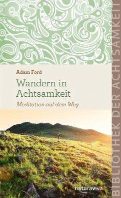 Wandern in Achtsamkeit - Ford, Adam