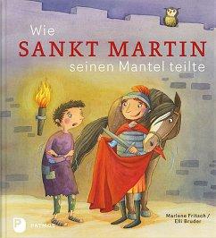 Wie Sankt Martin seinen Mantel teilte - Fritsch, Marlene