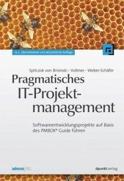 Pragmatisches IT-Projektmanagement - Spitczok von Brisinski, Niklas; Vollmer, Guy; Weber-Schäfer, Ute
