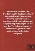 Abkommen zwischen der Bundesrepublik Deutschland und den Vereinigten Staaten von Amerika über die von der Bundesrepublik zu gewährenden Abgabenvergünstigungen für die von den Vereinigten Staaten im Interesse der gemeinsamen Verteidigung geleisteten Ausgaben