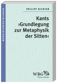 Kants >Grundlegung zur Metaphysik der Sitten<