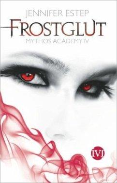 Frostglut / Mythos Academy Bd.4 - Estep, Jennifer