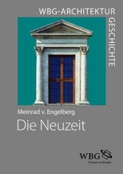 WBG Architekturgeschichte - Die Neuzeit (1450-1800) - Engelberg, Meinrad von