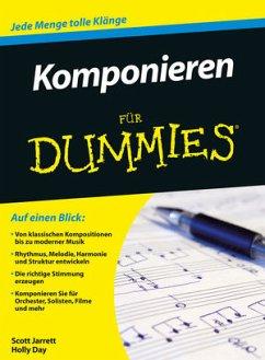 Komponieren für Dummies - Jarrett, Scott; Day, Holly