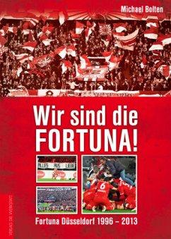 Wir sind die Fortuna! - Bolten, Michael
