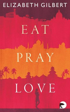 Eat, Pray, Love - Gilbert, Elizabeth