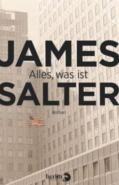 Alles, was ist - Salter, James