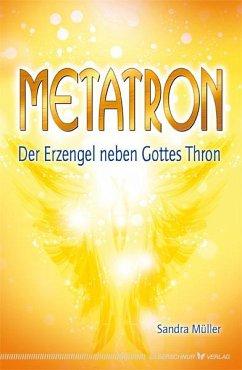 Metatron - Der Erzengel neben Gottes Thron - Müller, Sandra