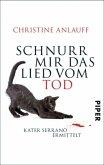 Schnurr mir das Lied vom Tod / Kater Serrano ermittelt Bd.3