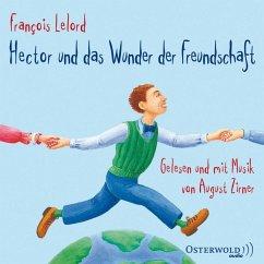 Hector und das Wunder der Freundschaft / Hector Bd.5 (4 Audio-CDs) - Lelord, François