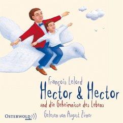 Hector & Hector und die Geheimnisse des Lebens / Hector Bd.4 (4 Audio-CDs) - Lelord, François