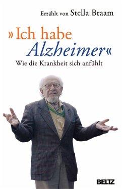 »Ich habe Alzheimer« (eBook, PDF) - Braam, Stella