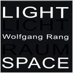 Wolfgang Rang. Licht Raum / Light Space
