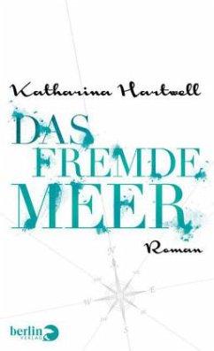 Das Fremde Meer - Hartwell, Katharina
