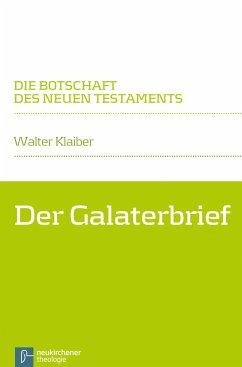 Der Galaterbrief - Klaiber, Walter