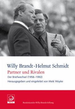 Partner und Rivalen - Brandt, Willy; Schmidt, Helmut