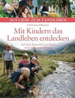Mit Kindern das Landleben entdecken - Pfützner, Christine