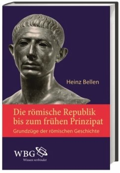 Die römische Republik bis zum frühen Prinzipat - Bellen, Heinz