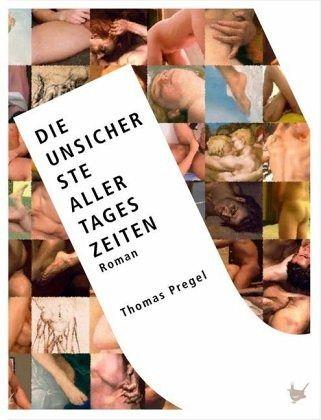 """Thomas Pregel """"Die unsicherste aller Tageszeiten"""""""