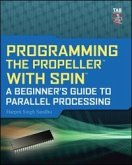 Programming the Propeller with Spin: A Beginner's Guide to Parallel Processing (eBook, ePUB)