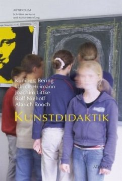 Kunstdidaktik - Bering, Kunibert; Heimann, Ulrich; Littke, Joachim; Niehoff, Rolf; Rooch, Alarich