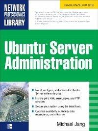 Ubuntu Server Administration (eBook, ePUB) - Jang, Michael