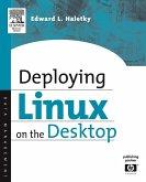 Deploying LINUX on the Desktop (eBook, PDF)