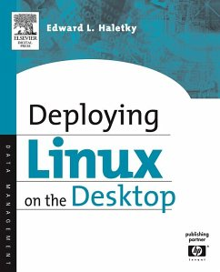 Deploying LINUX on the Desktop (eBook, PDF) - Haletky, Edward