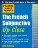 Practice Makes Perfect The French Subjunctive Up Close (eBook, ePUB)