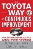 Toyota Way to Continuous Improvement: Linking Strategy and Operational Excellence to Achieve Superior Performance (eBook, ePUB)
