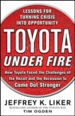 Toyota Under Fire: Lessons for Turning Crisis into Opportunity (eBook, ePUB)