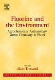 Fluorine and the Environment: Agrochemicals, Archaeology, Green Chemistry and Water (eBook, PDF)