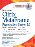 Deploying Citrix MetaFrame Presentation Server 3.0 with Windows Server 2003 Terminal Services (eBook, PDF)